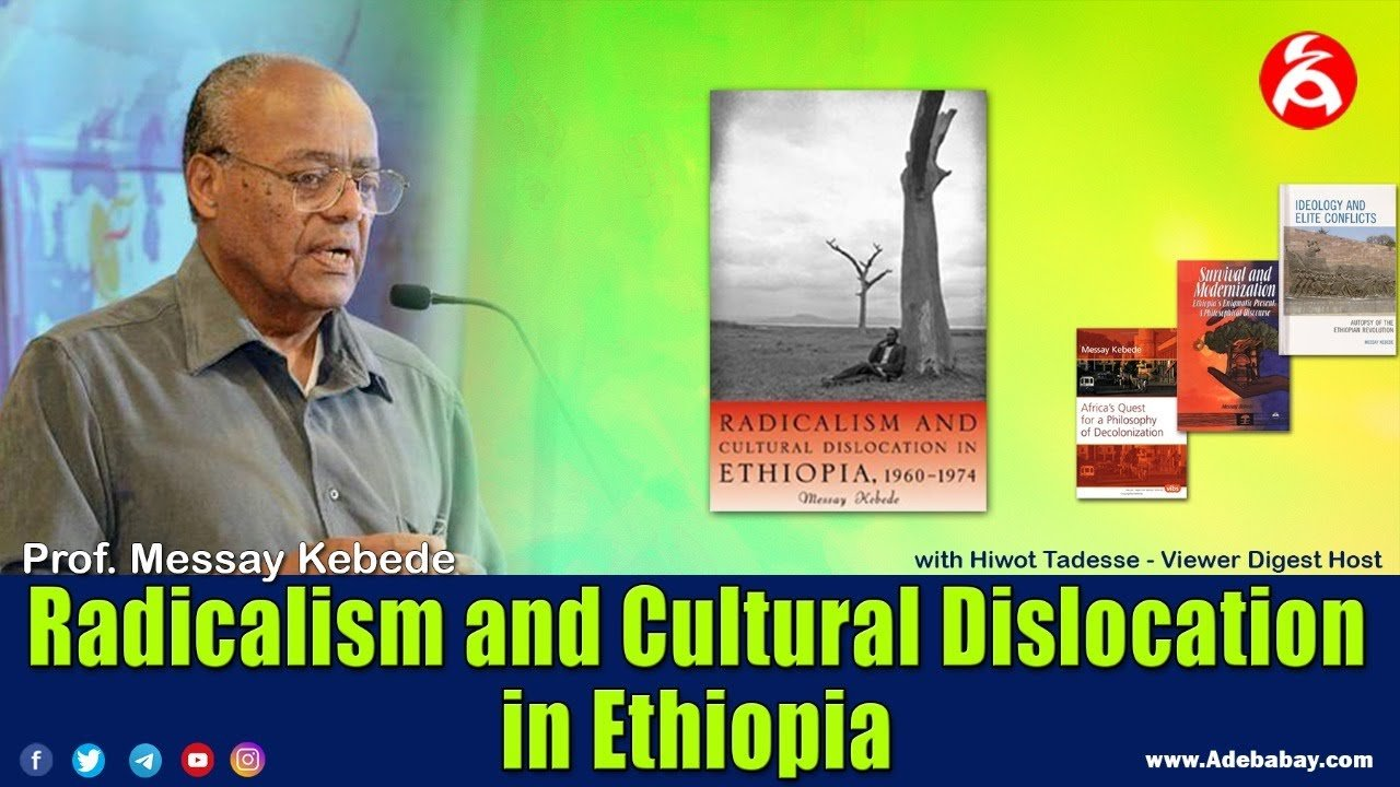 Radicalism and Cultural Dislocation in Ethiopia – Interview With Prof. Messay Kebede